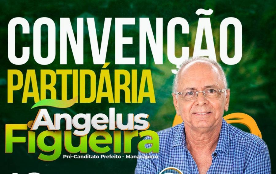 Ângelus Figueira será confirmado candidato a prefeito de Manacapuru nesta quarta-feira