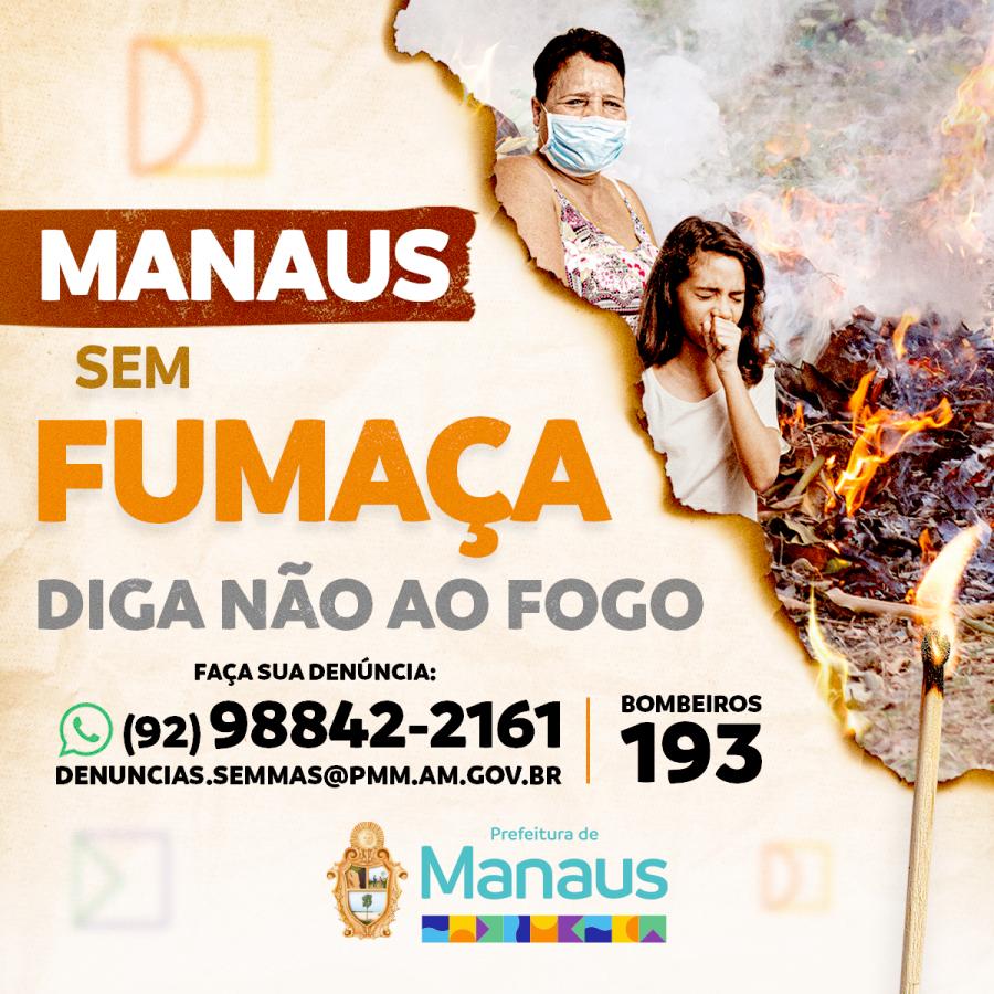 Manaus sem fumaça: Diga não ao fogo